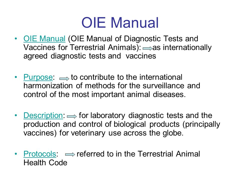 OIE Manual OIE Manual (OIE Manual of Diagnostic Tests and Vaccines for Terrestrial Animals): as internationally agreed diagnostic tests and vaccines P
