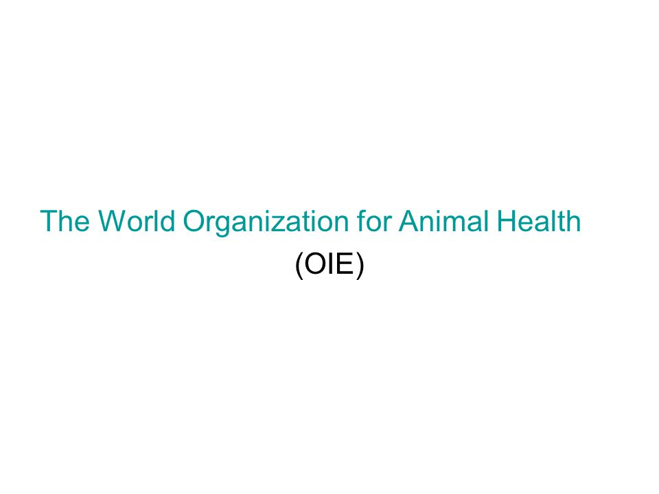 The World Organization for Animal Health (OIE)