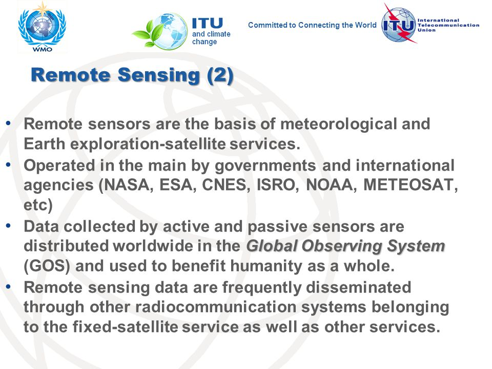 Committed to Connecting the World Remote Sensing (2) Remote sensors are the basis of meteorological and Earth exploration-satellite services.