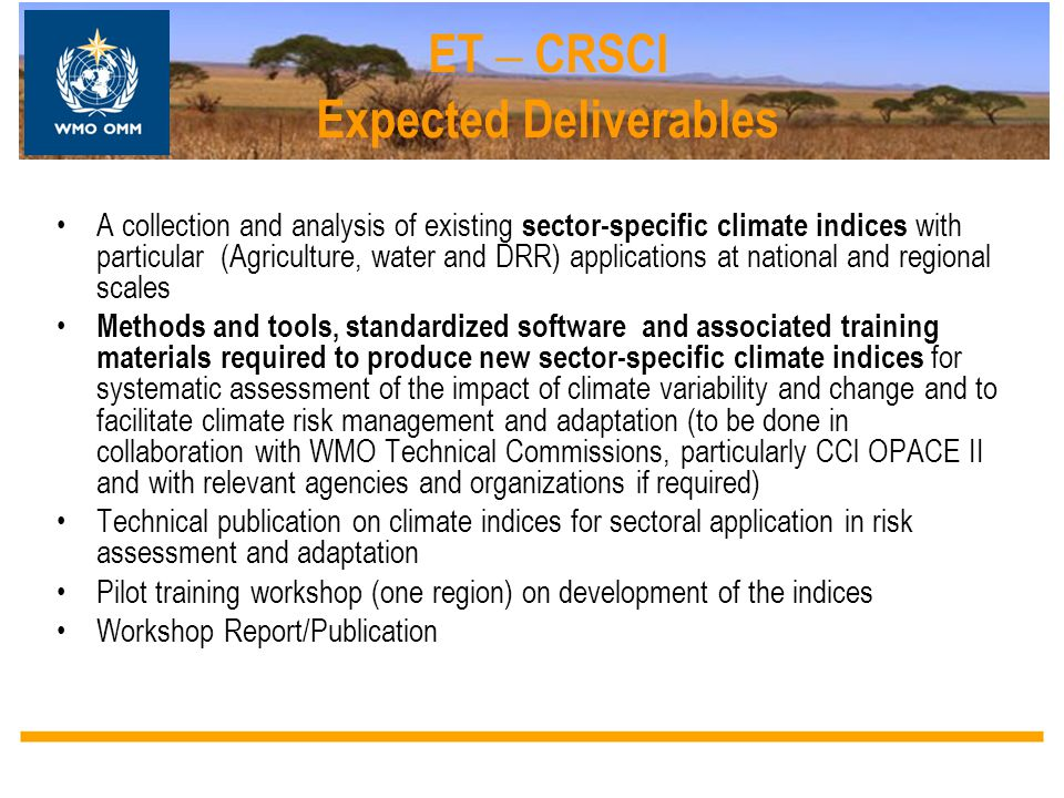 ET – CRSCI Expected Deliverables A collection and analysis of existing sector-specific climate indices with particular (Agriculture, water and DRR) ap