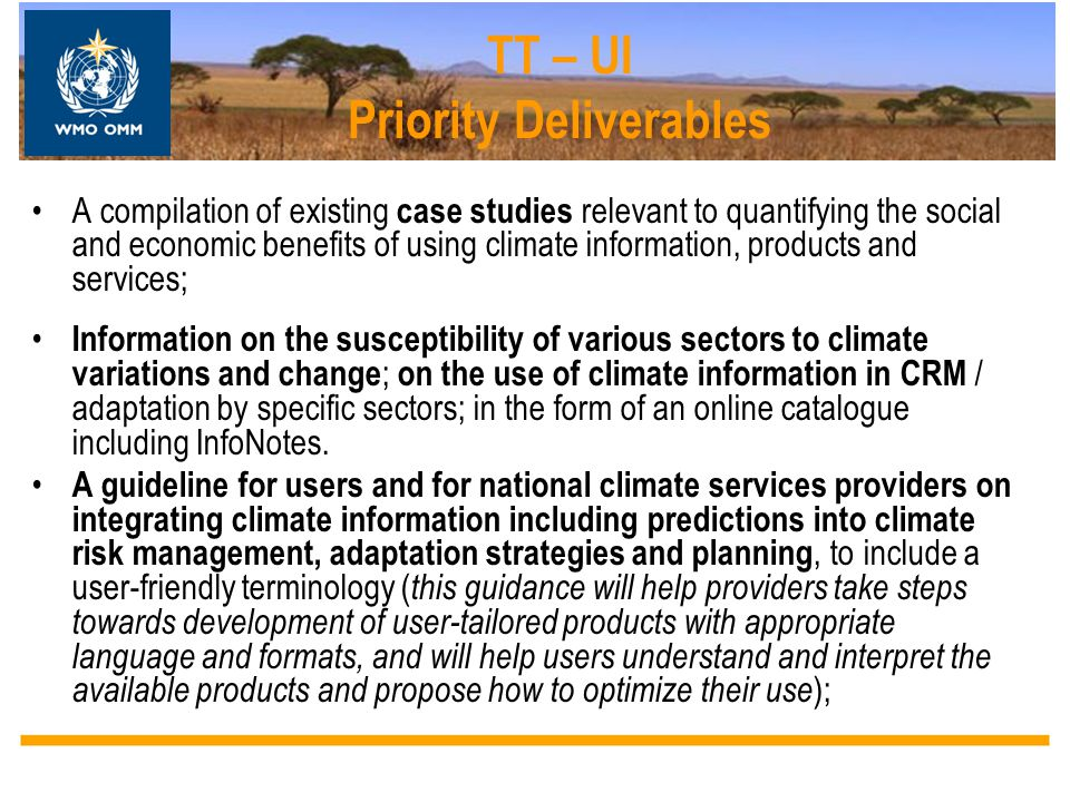 TT – UI Priority Deliverables A compilation of existing case studies relevant to quantifying the social and economic benefits of using climate informa
