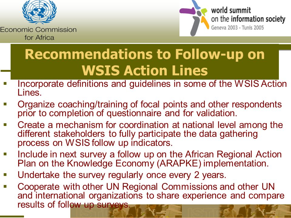 Recommendations to Follow-up on WSIS Action Lines  Incorporate definitions and guidelines in some of the WSIS Action Lines.