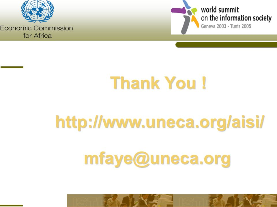 Thank You ! http://www.uneca.org/aisi/ mfaye@uneca.org
