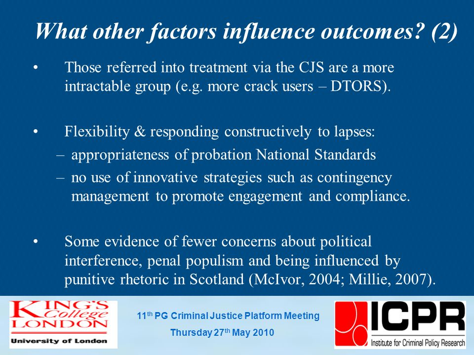 11 th PG Criminal Justice Platform Meeting Thursday 27 th May 2010 What other factors influence outcomes.