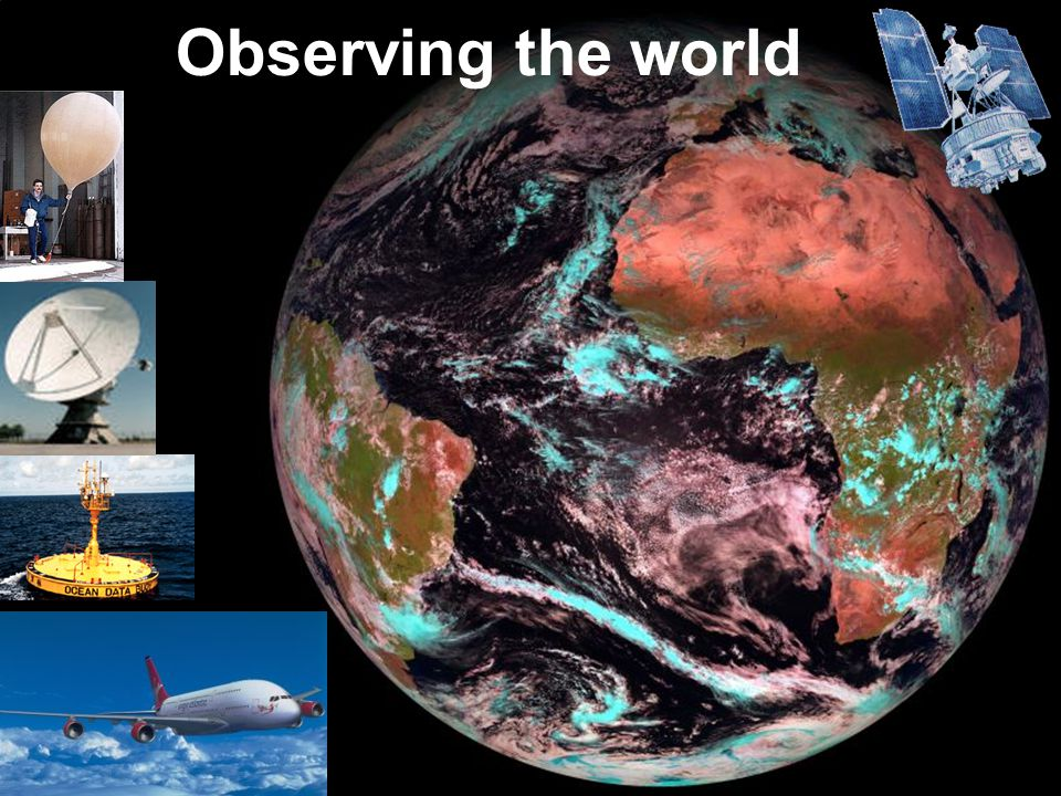 Observing the world © Crown copyright Met Office