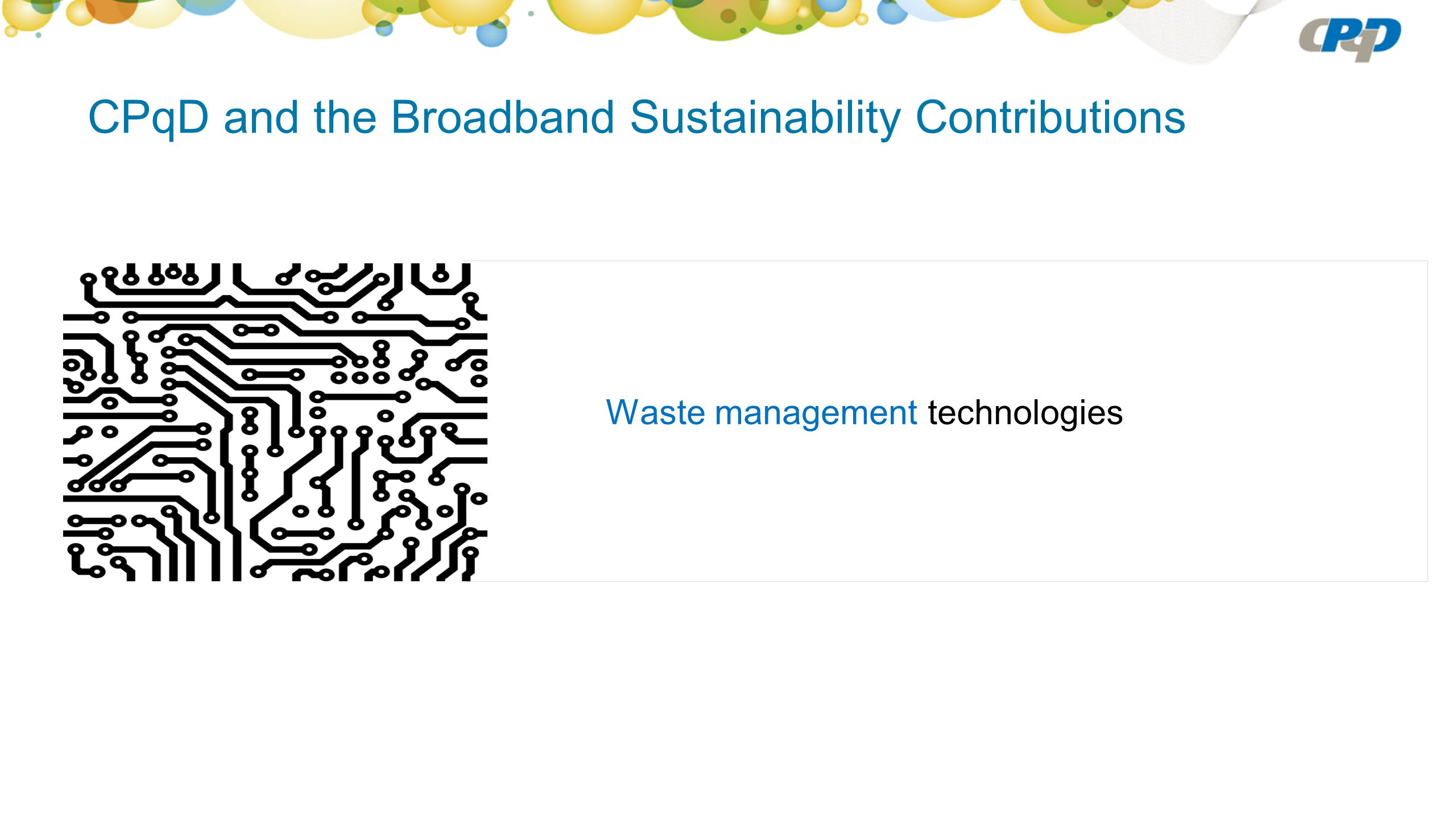 CPqD and the Broadband Sustainability Contributions Waste management technologies