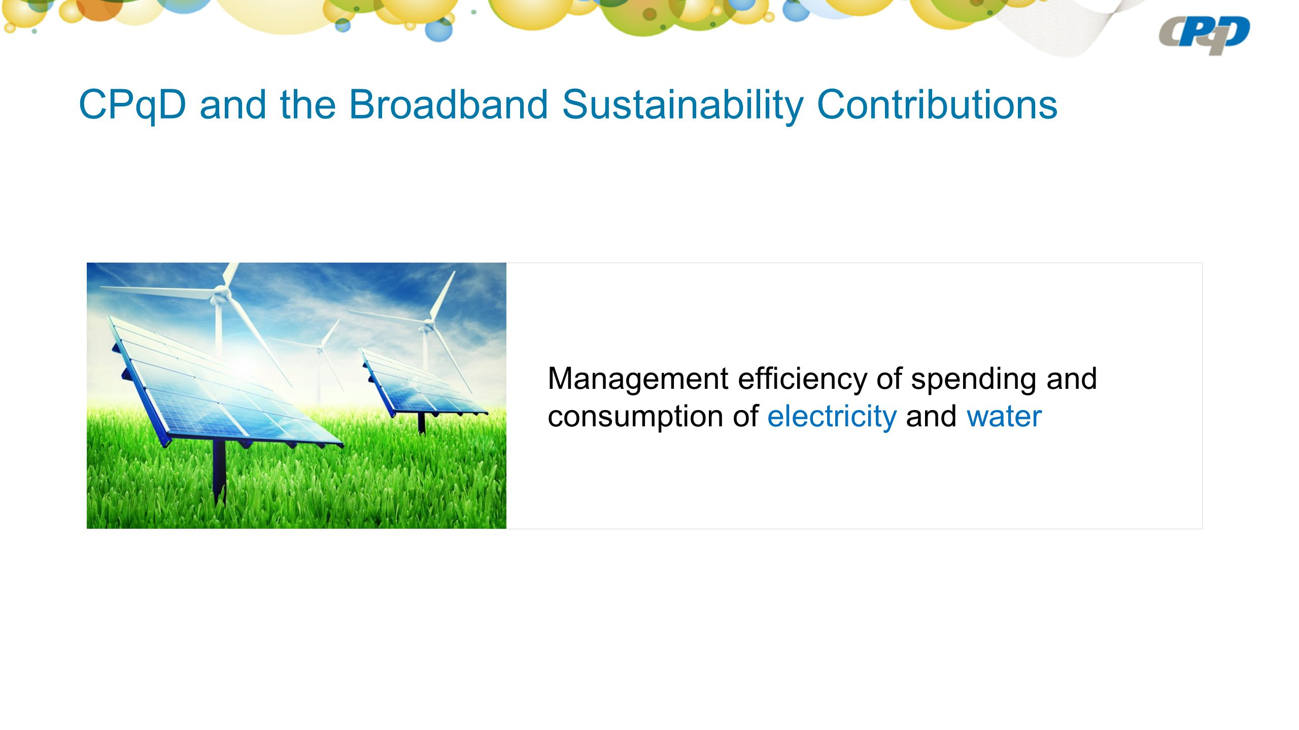 CPqD and the Broadband Sustainability Contributions Management efficiency of spending and consumption of electricity and water