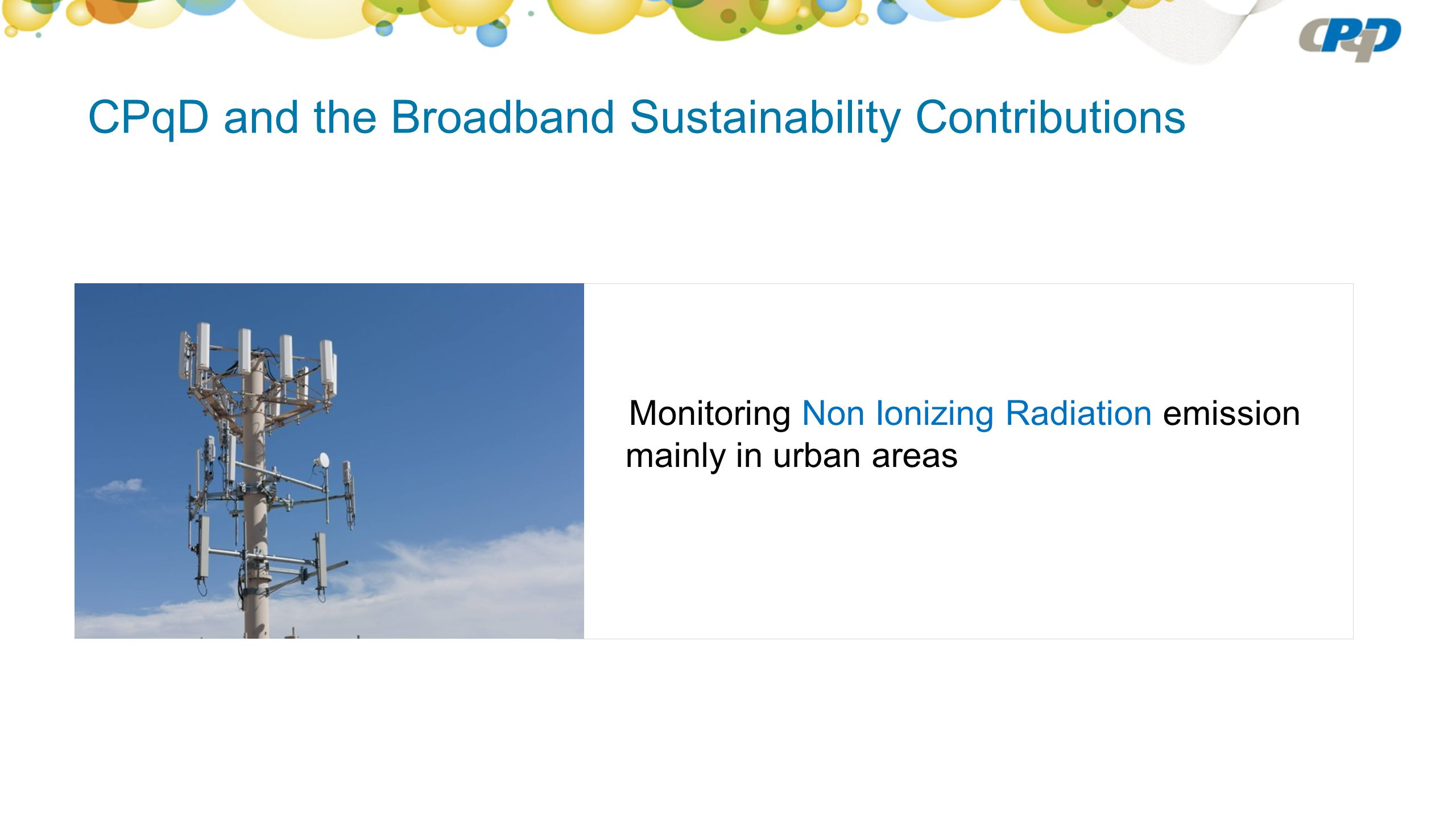 CPqD and the Broadband Sustainability Contributions Monitoring Non Ionizing Radiation emission mainly in urban areas