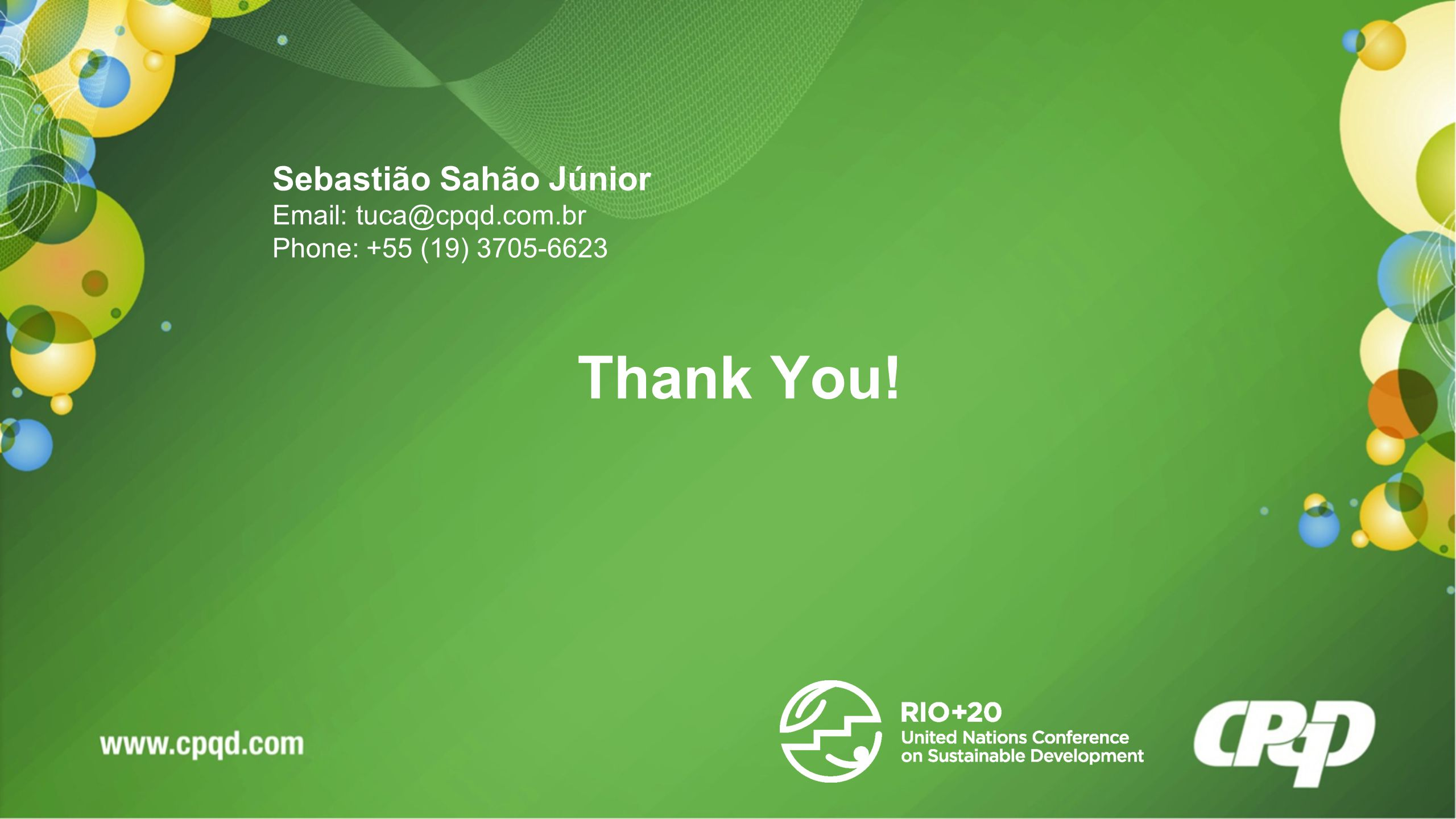 Thank You! Sebastião Sahão Júnior   Phone: +55 (19)
