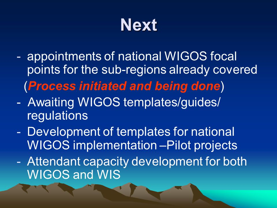 Problems/ challenges facing RAI in Implementing WIGOS Other priorities (disasters, climate change, national priorities) taking precedent Civil strife/ political instability in 3 of the sub-regions