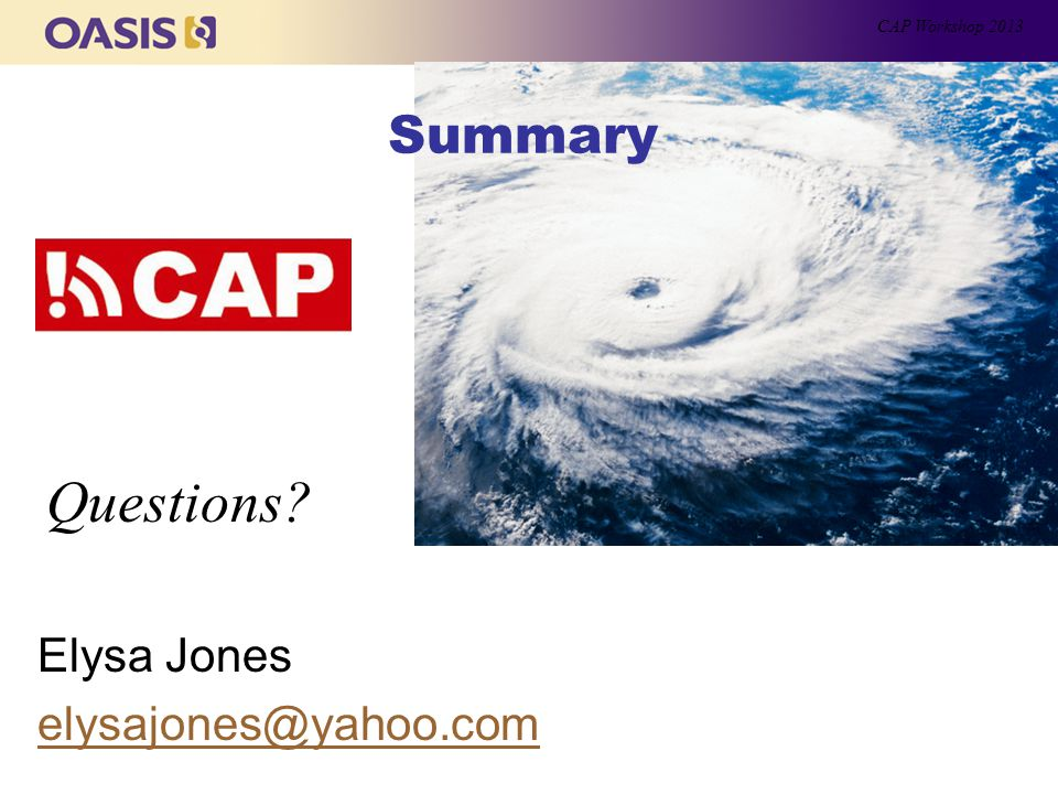 Elysa Jones elysajones@yahoo.com Summary CAP Workshop 2013 Questions