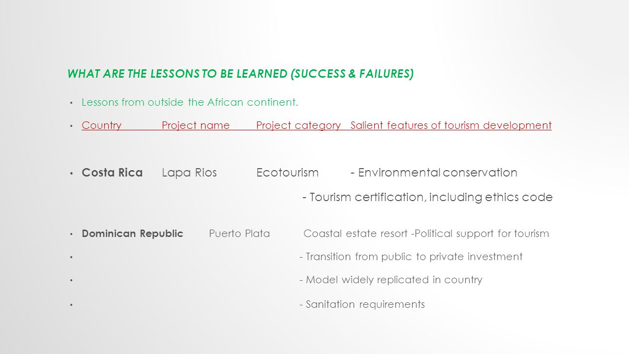 WHAT ARE THE LESSONS TO BE LEARNED (SUCCESS & FAILURES) Lessons from outside the African continent.