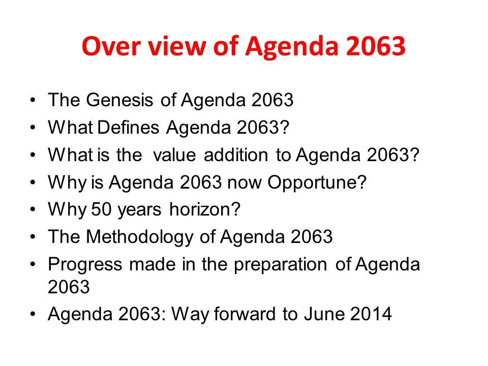 Over view of Agenda 2063 The Genesis of Agenda 2063 What Defines Agenda 2063.