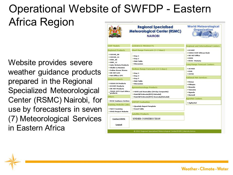 Operational Website of SWFDP - Eastern Africa Region Website provides severe weather guidance products prepared in the Regional Specialized Meteorolog