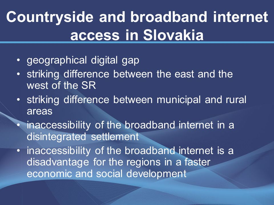 "Support of the broadband internet access from the EU structural funds O One of the solutions how to help the stagnant regions and rural areas in Slovakia is the implementation of the Operational programme Informatisation of the society and particularly of the priority axis 3 ""Increasing broadband accessibility ."