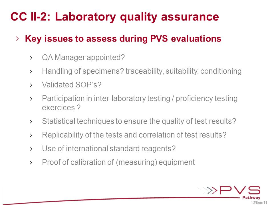CC II-2: Laboratory quality assurance Key issues to assess during PVS evaluations QA Manager appointed? Handling of specimens? traceability, suitabili