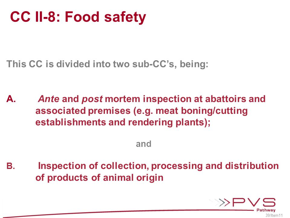 This CC is divided into two sub-CC's, being: A. Ante and post mortem inspection at abattoirs and associated premises (e.g. meat boning/cutting establi