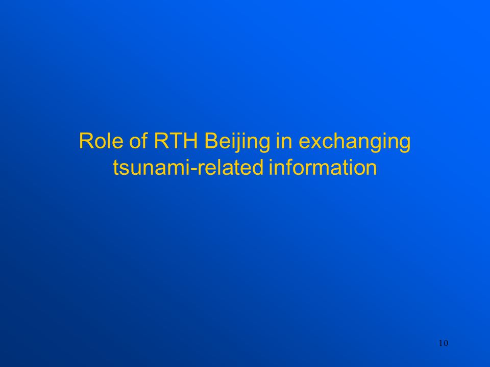 10 Role of RTH Beijing in exchanging tsunami-related information