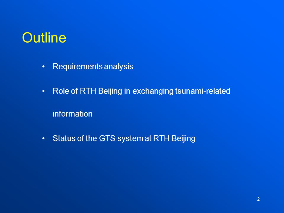 2 Outline Requirements analysis Role of RTH Beijing in exchanging tsunami-related information Status of the GTS system at RTH Beijing