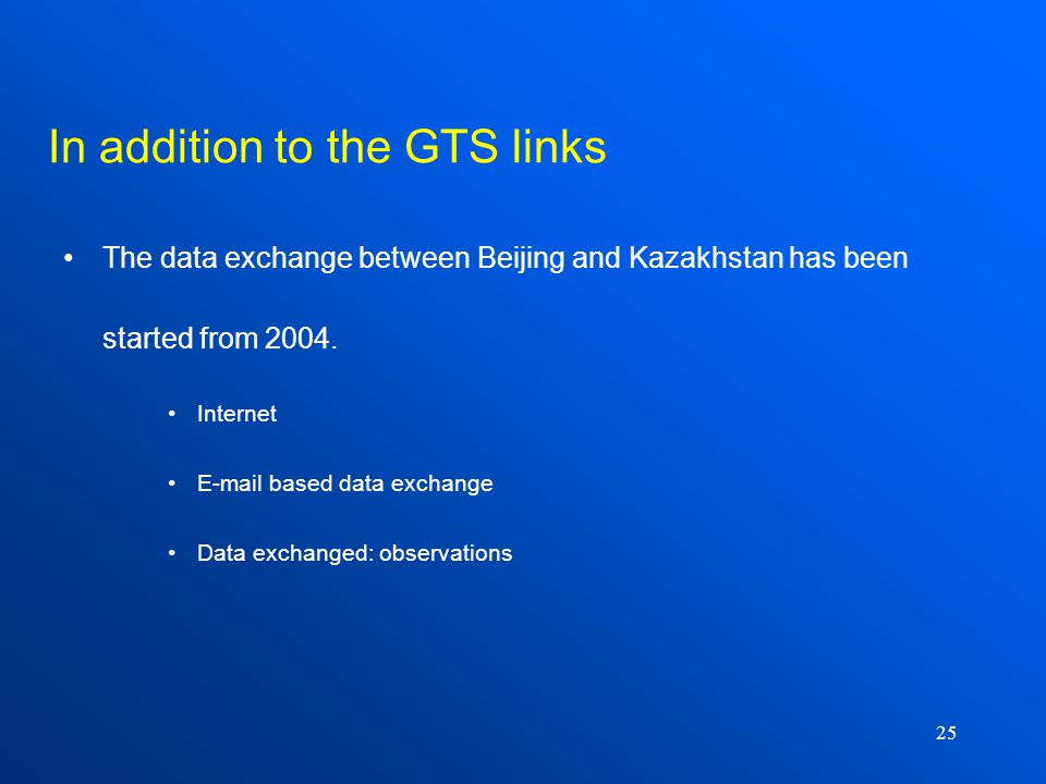 25 The data exchange between Beijing and Kazakhstan has been started from 2004.