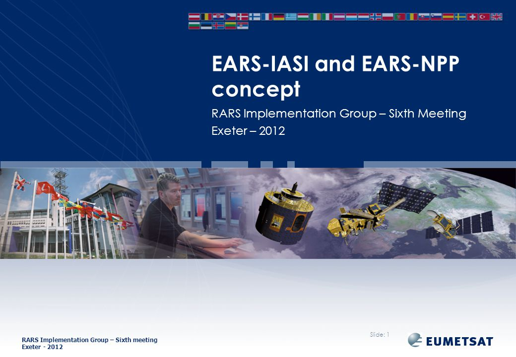 RARS Implementation Group – Sixth meeting Exeter - 2012 EARS-NPP EARS-CrIS Slide: 12 Product Segmentation: one file per station pass.