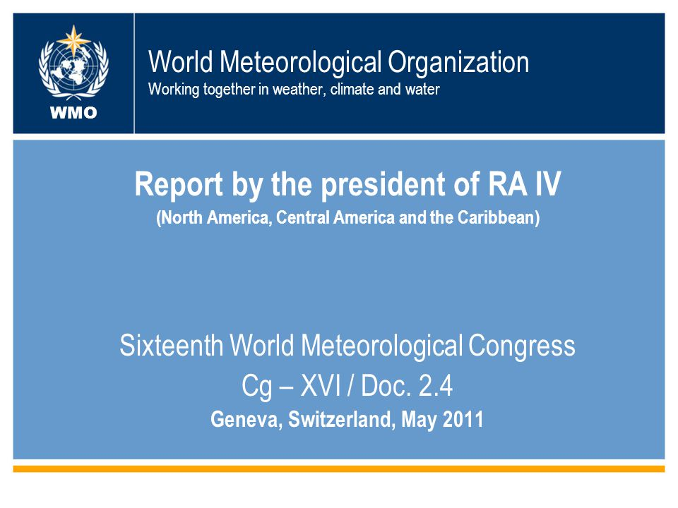 Membership and officers in RA IV WMO During the period under consideration, RA IV continued to have 26 Members.