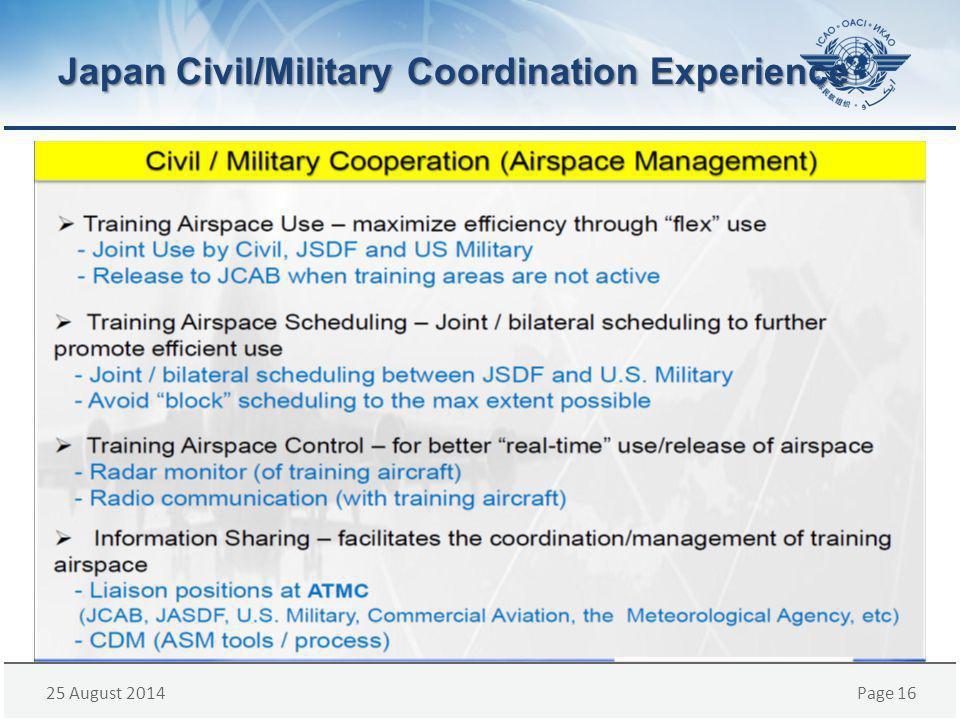 25 August 2014Page 16 Japan Civil/Military Coordination Experience