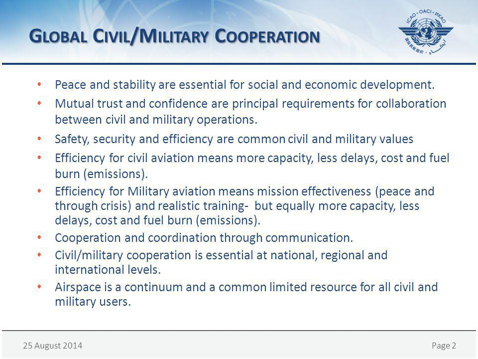 25 August 2014Page 2 G LOBAL C IVIL /M ILITARY C OOPERATION Peace and stability are essential for social and economic development.