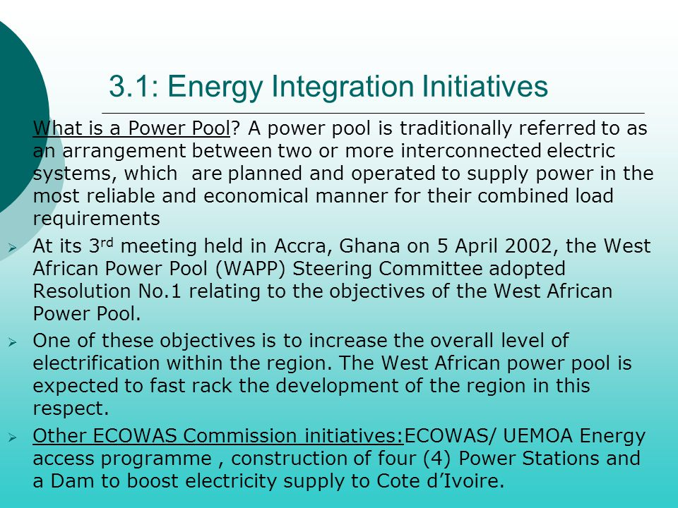 3.1: Energy Integration Initiatives  What is a Power Pool? A power pool is traditionally referred to as an arrangement between two or more interconne