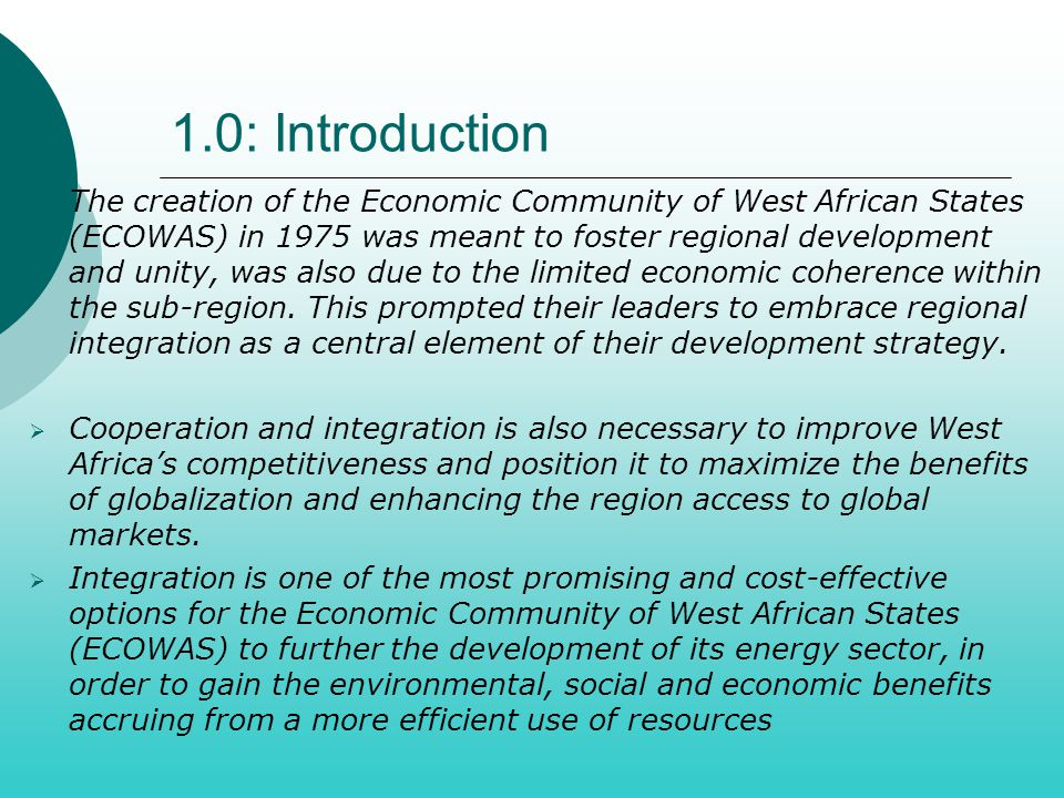 1.0: Introduction  The creation of the Economic Community of West African States (ECOWAS) in 1975 was meant to foster regional development and unity,