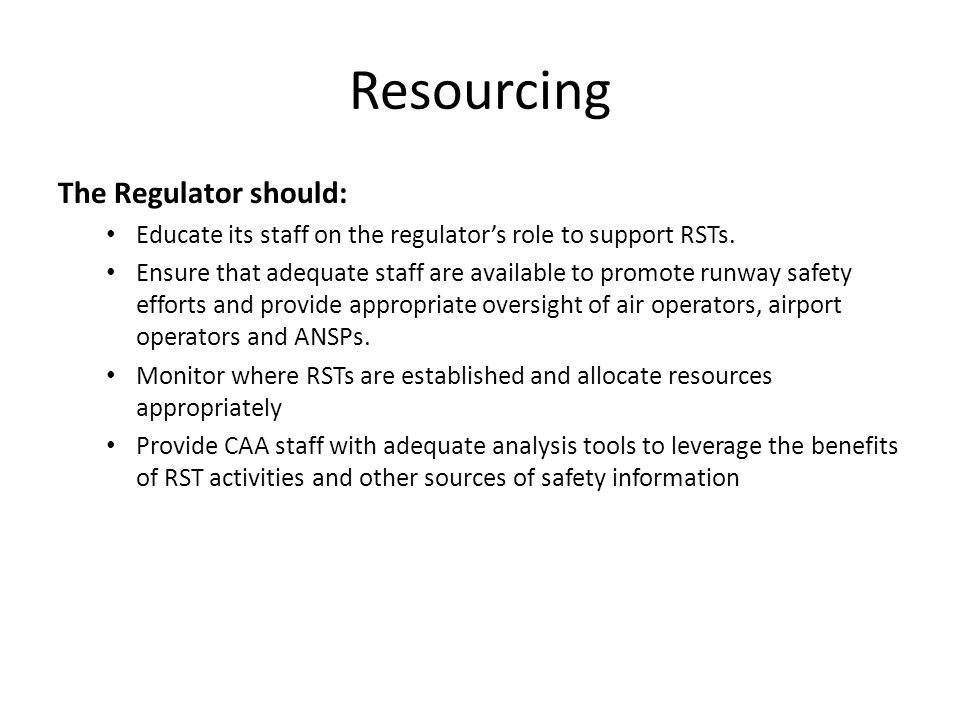 Resourcing The Regulator should: Educate its staff on the regulator's role to support RSTs.