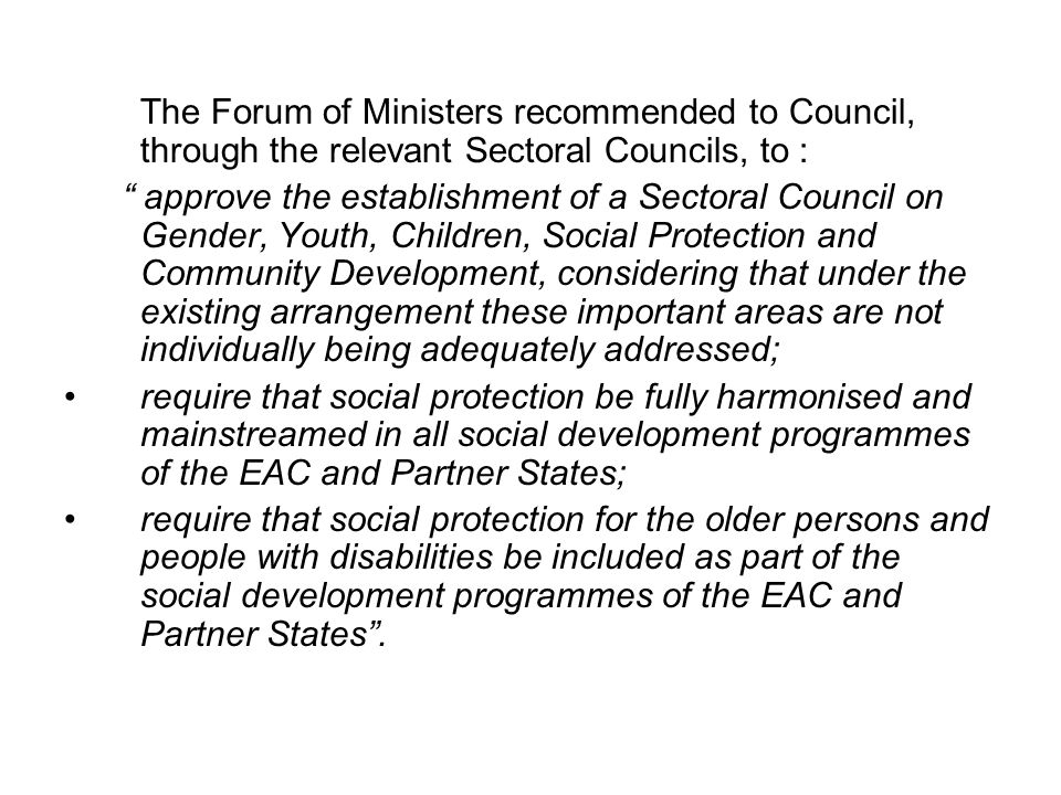 """The Forum of Ministers recommended to Council, through the relevant Sectoral Councils, to : """" approve the establishment of a Sectoral Council on Gende"""