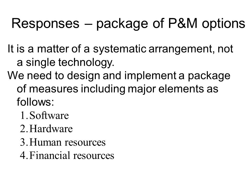 Responses – package of P&M options It is a matter of a systematic arrangement, not a single technology.