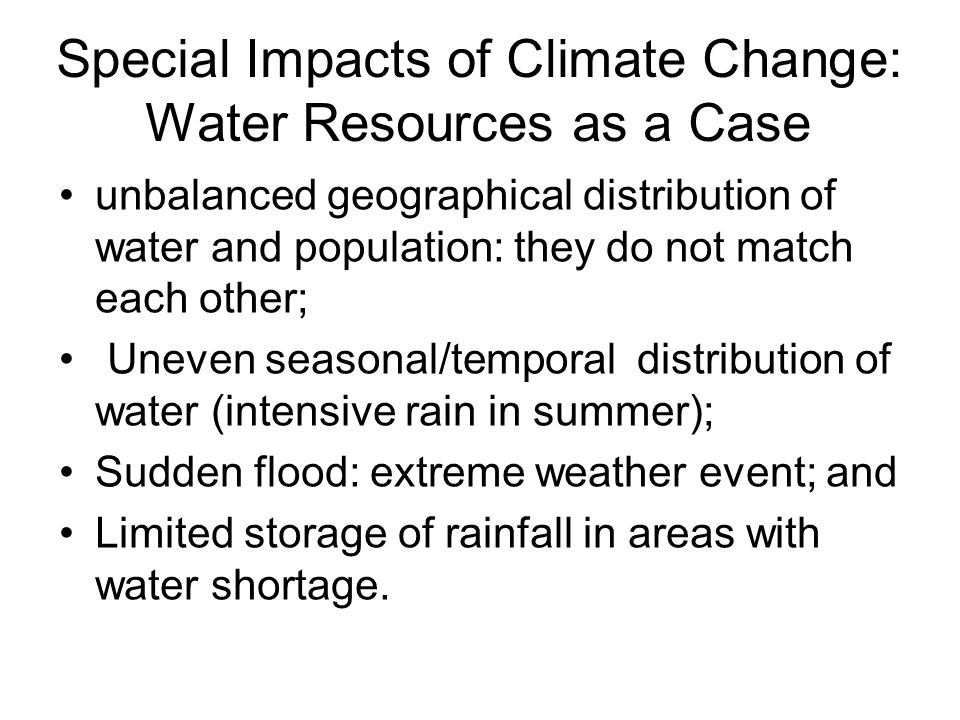 Prioritized Areas to adapt to impacts of CC on water resources in China Prevent from water-related disasters; and Make rational use of water resources to support long-term sustainable development in China.