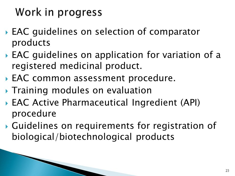 EAC guidelines on selection of comparator products  EAC guidelines on application for variation of a registered medicinal product.  EAC common ass
