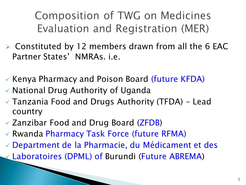  Constituted by 12 members drawn from all the 6 EAC Partner States' NMRAs. i.e. Kenya Pharmacy and Poison Board (future KFDA) National Drug Authority