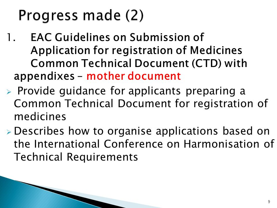 1. EAC Guidelines on Submission of Application for registration of Medicines Common Technical Document (CTD) with appendixes – mother document  Provi