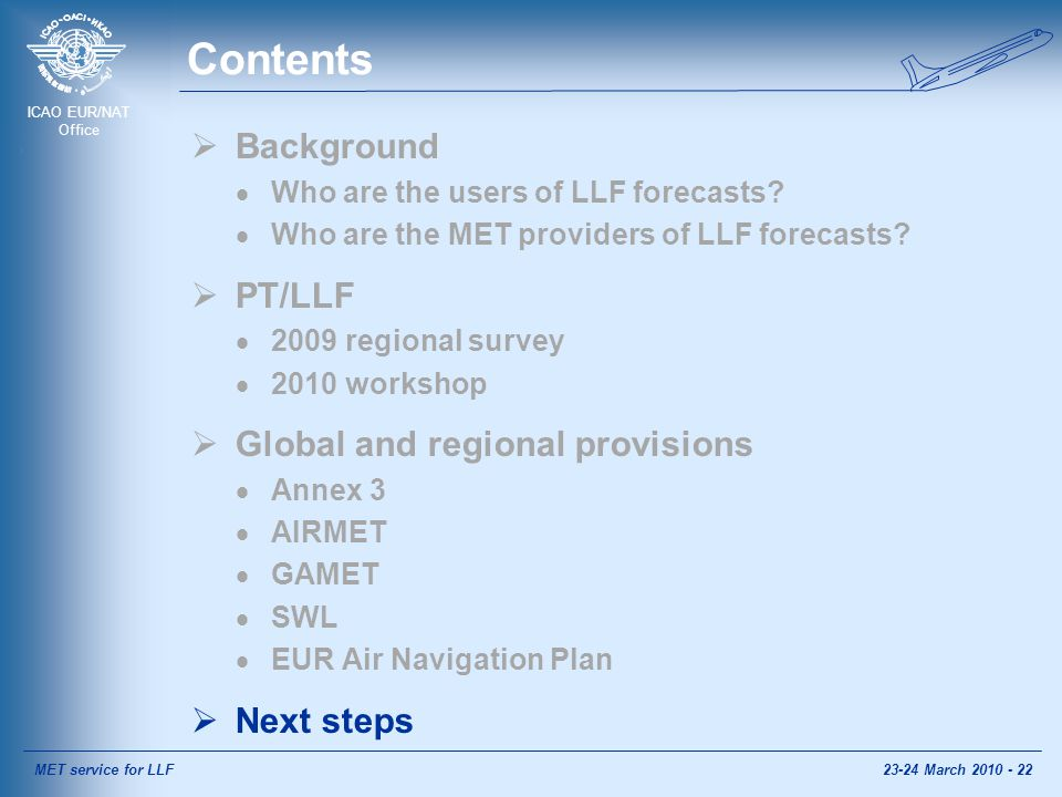 ICAO EUR/NAT Office Contents  Background  Who are the users of LLF forecasts.