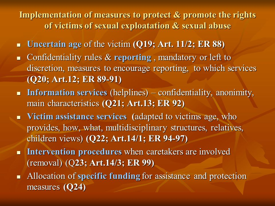 Implementation of measures to protect & promote the rights of victims of sexual exploatation & sexual abuse Uncertain age of the victim (Q19; Art.
