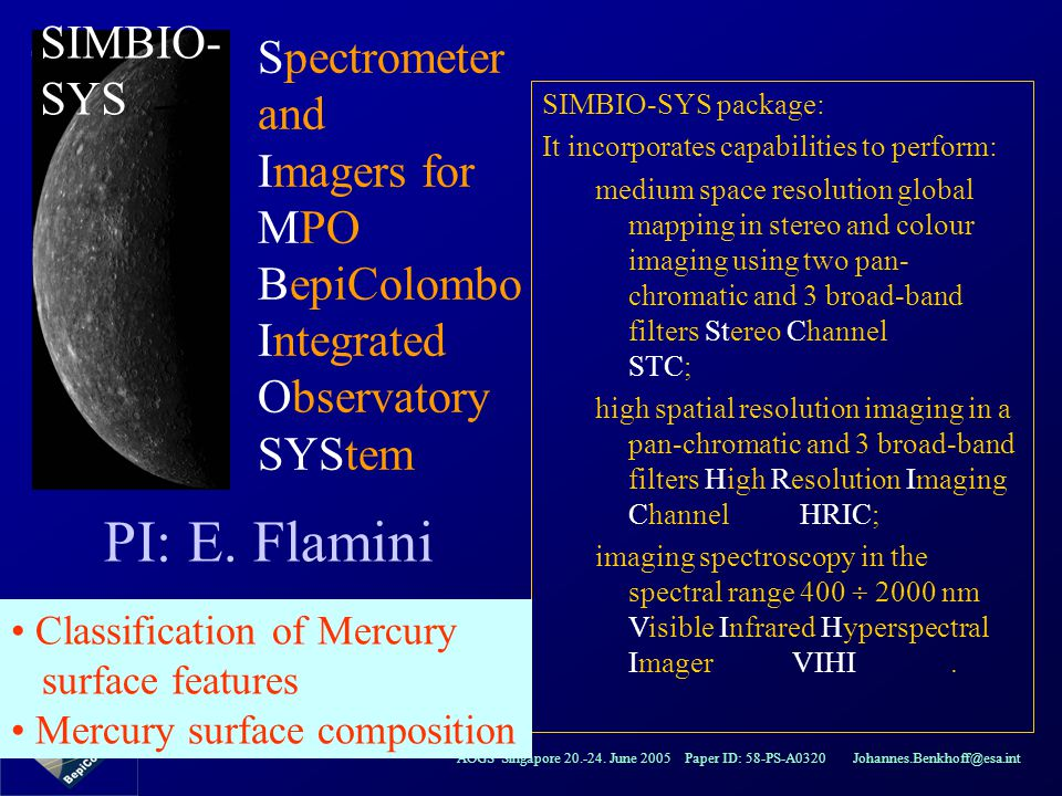 AOGS Singapore 20.-24. June 2005 Paper ID: 58-PS-A0320 Johannes.Benkhoff@esa.int Spectrometer and Imagers for MPO BepiColombo Integrated Observatory S