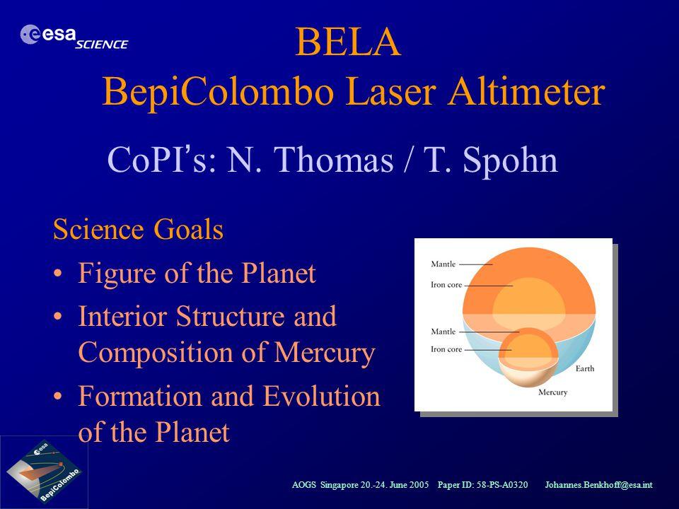 AOGS Singapore 20.-24. June 2005 Paper ID: 58-PS-A0320 Johannes.Benkhoff@esa.int BELA BepiColombo Laser Altimeter Science Goals Figure of the Planet I