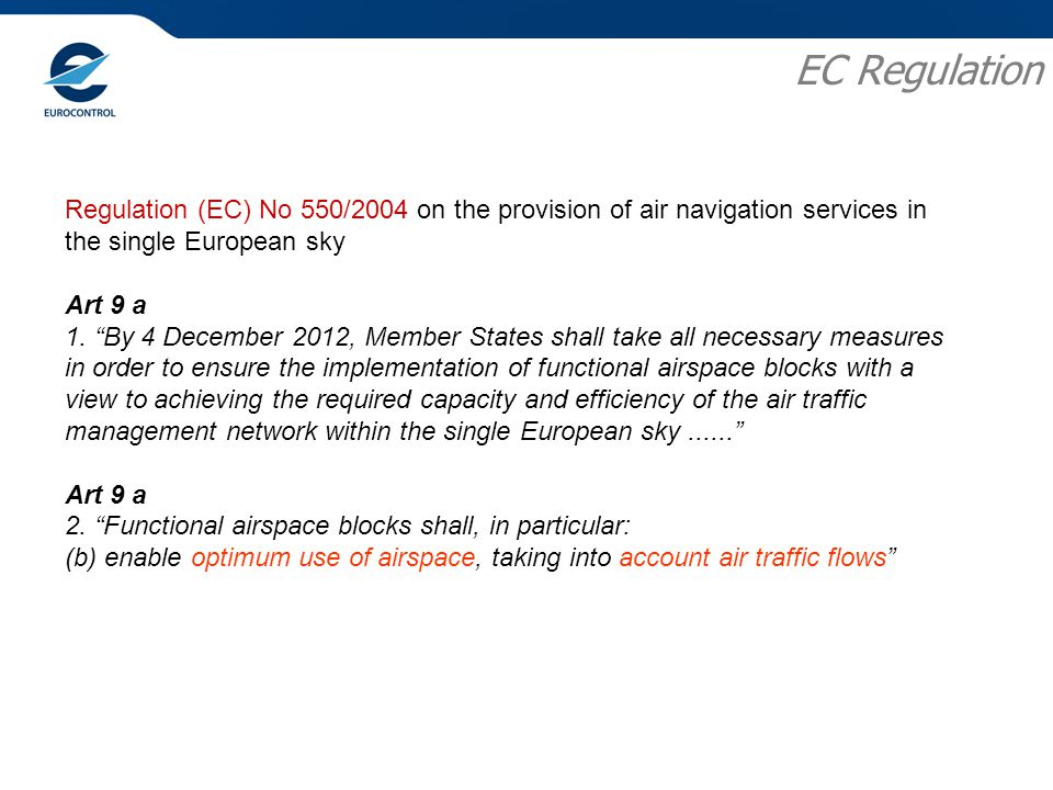 Regulation (EC) No 550/2004 on the provision of air navigation services in the single European sky Art 9 a 1.