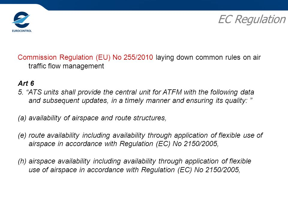 Commission Regulation (EU) No 255/2010 laying down common rules on air traffic flow management Art 6 5.