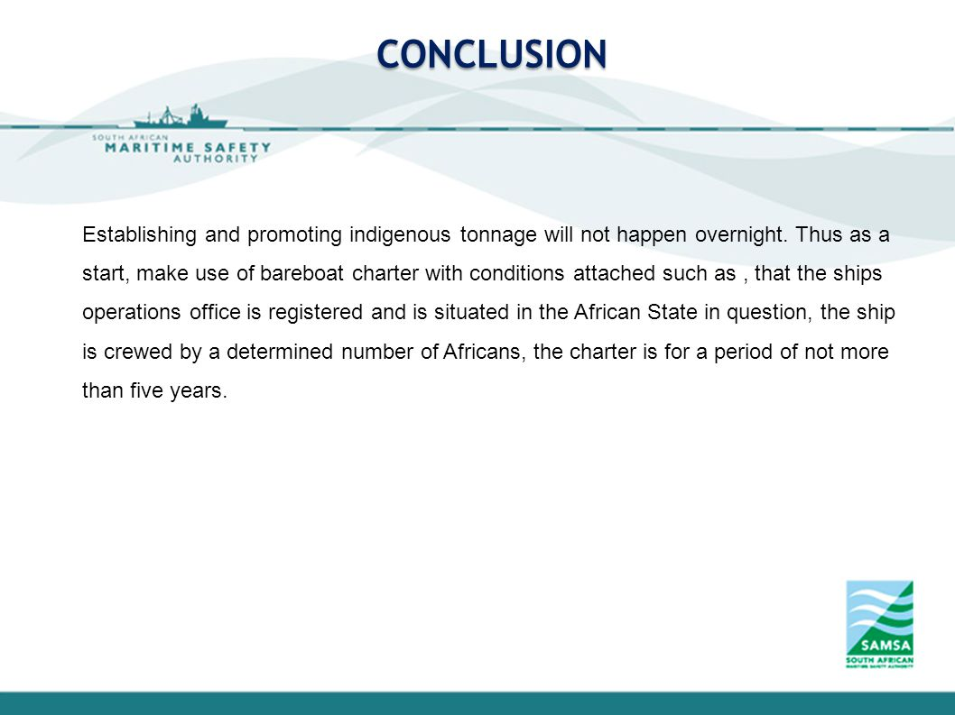 CONCLUSION Establishing and promoting indigenous tonnage will not happen overnight.