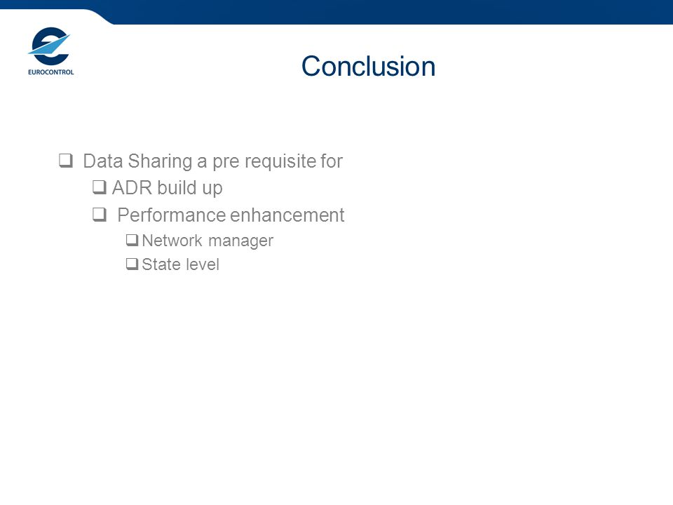 Conclusion  Data Sharing a pre requisite for  ADR build up  Performance enhancement  Network manager  State level