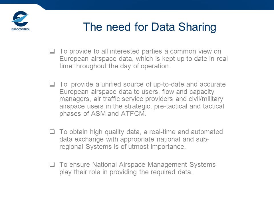 Future European ASM Data Exchange Bi-directional, online and real-time data exchange between the various systems enable network wide availability of the required data.