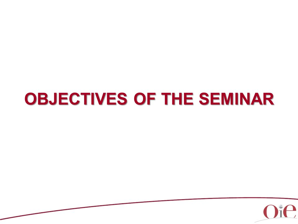 OBJECTIVES OF THE SEMINAR