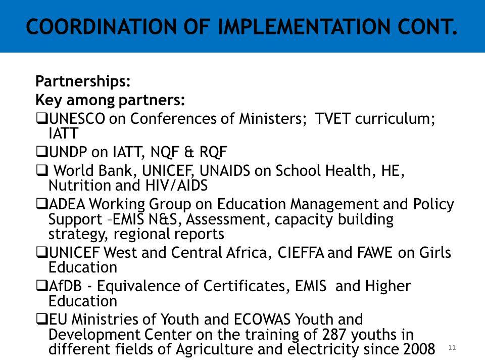 Partnerships: Key among partners:  UNESCO on Conferences of Ministers; TVET curriculum; IATT  UNDP on IATT, NQF & RQF  World Bank, UNICEF, UNAIDS o