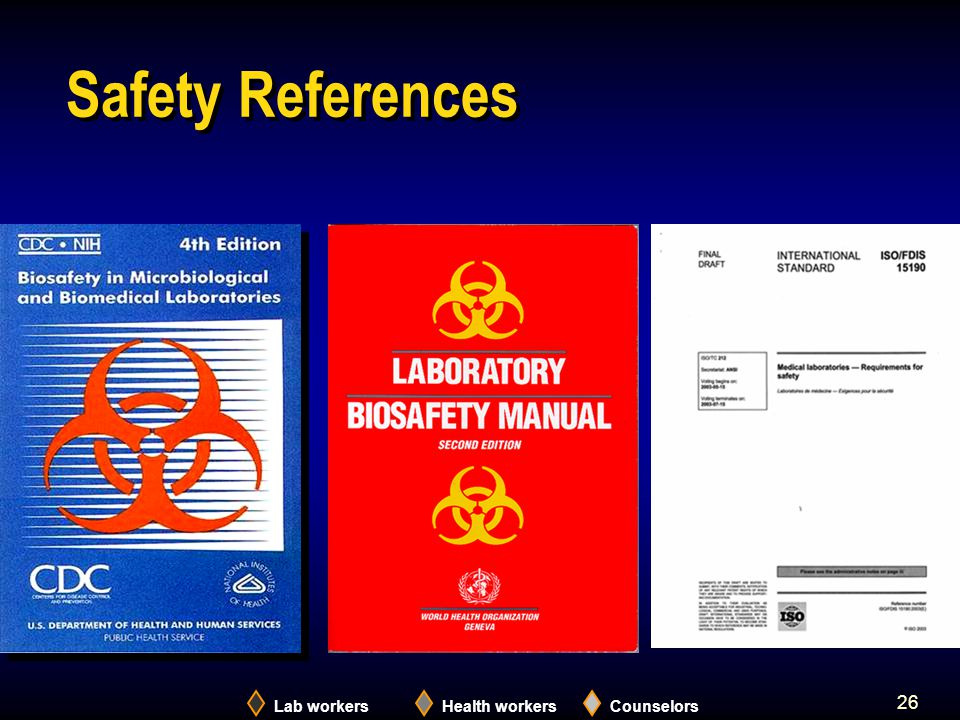 Lab workersHealth workersCounselors 26 Safety References