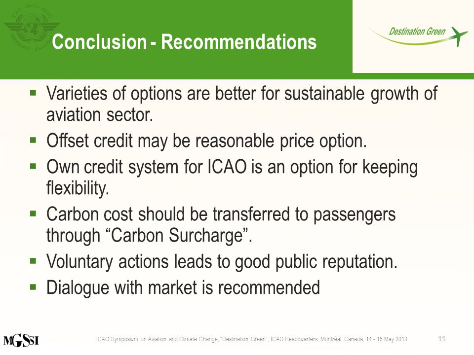 Conclusion - Recommendations  Varieties of options are better for sustainable growth of aviation sector.